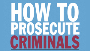 How to Prosecute Criminals – When the Police Won't