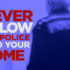 Why You Should Never Allow the Police Into Your Home (4 minute video)